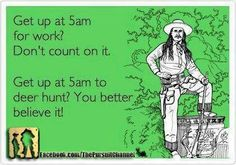 HAHA....This has Tony written all over it!! For hunting he can be up in a flash...work not so much!!