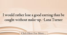 Lana Turner Quotes About Good - 29205