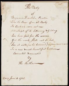 """The body of Benjamin Franklin, printer . The original draft in his handwriting. Circa 1727 From: Benjamin Franklin collection, Yale University Library Digital Collections Victorian Interiors, Benjamin Franklin, Handwriting, Printer, Alexander Hamilton, American Revolution, History, The Originals, Romans"