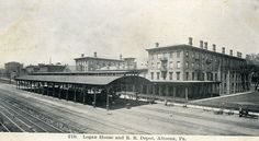 Logan House and the Pennsylvania Railroad Depot in Altoona in 1908.
