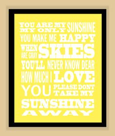 Hey, I found this really awesome Etsy listing at http://www.etsy.com/listing/96820058/you-are-my-sunshine-quote-modern-print