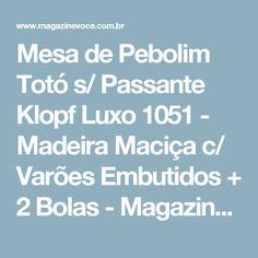 Mesa de Pebolim Totó s/ Passante Klopf Luxo 1051 - Madeira Maciça c/ Varões Embutidos + 2 Bolas - Magazine Lojajoseneri