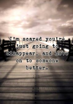 #scared #disappear #postsecret #quote #words