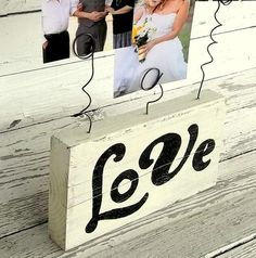 Rustic wood Photo Display, Custom Color, Says LOVE, Wedding Table Sign Centerpiece, Shelf Sitter Display, Recipe Holder, Typography Wire