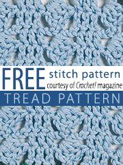 Free Tread Pattern Crochet Stitch Pattern from Crochet! magazine. Download here: http://www.crochetmagazine.com/stitch_patterns.php?page=1