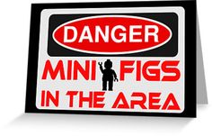 """""""Danger Minifigs in the Area Sign by Customize My Minifig """" Greeting Cards & Postcards by ChilleeW 
