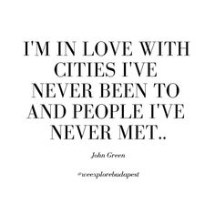 Travel quote #17 John Green, Im In Love, Travel Quotes, Budapest, Cards Against Humanity, Explore, Books, Instagram, Libros