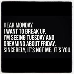 Dear Monday ... lol  SHOP DIVERGENCE CLOTHING http://divergenceclothing.com/