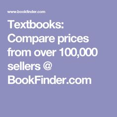 Textbooks: Compare prices from over 100,000 sellers @ BookFinder.com