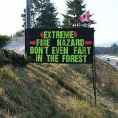 Dying of laughter!  body gas is methane!  so?  add a match or fire it lights up!  laughing on the floor!  What it says on the Sign