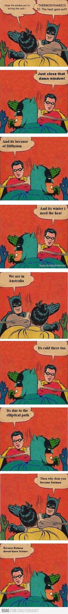 Batman vs Robin.   Funny except for lack of apostrophes...