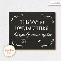 This Way to Love Laughter and Happily Ever After Arrows This