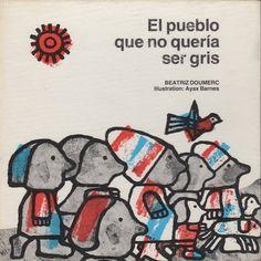 """""""El pueblo que no quería ser gris"""", Beatriz Doumerc y Ayax Barnes."""