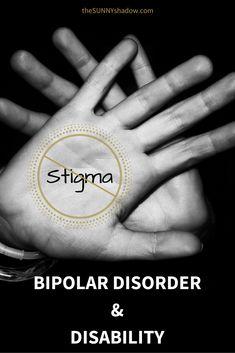 BIPOLAR DISORDER, DISABILITY, & STIGMA