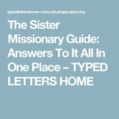 The Sister Missionary Guide: Answers To It All In One Place – TYPED LETTERS HOME