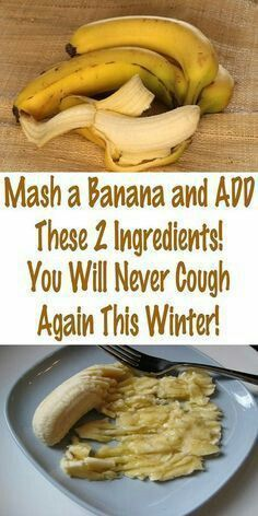 Mash a Banana and Add These 2 Ingredients! You Will Never Cough Again This Winter! – MayaWeb