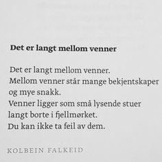 I dag har min kjære, gode venn @marieolssonnylander bursdag - en av de tøffeste damene jeg vet om - og siden hun bor i Skåne, sender jeg et dikt. Sees til sommeren:) #kolbeinfalkeid #dikt #poesi #lyrikk #renpoesi