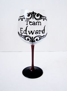 Team Edward wine glass a must have!!
