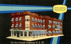 """Hotel Lincoln, U.S. Route 30, Chambersburg, Pa. - Postcards  """"Hotel Lincoln, Chambersburg, Pa. On the Lincoln Highway, U.S. 30.""""  Printed on back: """"MWM Color-Litho 'Bursheen' Finished, made only by MWM, Aurora, Mo."""""""