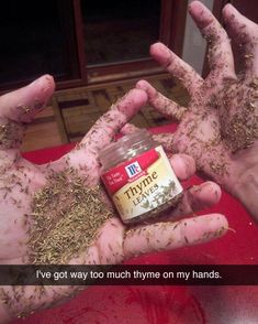 I've got way too much thyme on my hands.