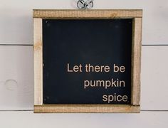 Let there be pumpkin spice wood sign- 9x9, fall wood sign, painted wood signs, fall decor, home decor, hostess gifts by timberandlillysigns on Etsy