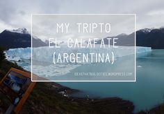 El Calafate | Argentina tourism | South America tourism | Glaciers | Perito Moreno | Travel journal |Travel tips | Argentina | Natural places to visit Argentina Tourism, South America, Travel Tips, Beautiful Places, Places To Visit, Told You So, Around The Worlds, Journal, Natural