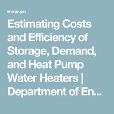 Estimating Costs and Efficiency of Storage, Demand, and Heat Pump Water Heaters   Department of Energy