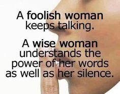 A foolish woman keeps talking...