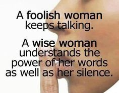 A foolish woman keeps talking...