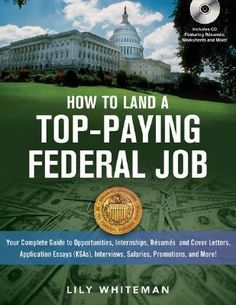 How to Land a Top-Paying Federal Job: Your Complete Guide to Opportunities, Internships, Resumes and Cover Letters by Lily Whiteman. Written by a successful career coach who has climbed the federal career ladder herself and served as a hiring manager, the book steers applicants through every stage of their job searches - from finding unadvertised openings and getting interviews to sealing enviable deals and even getting promoted.