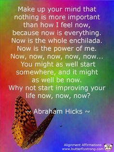 Its Now! ~ Abraham Hicks ~ https://www.facebook.com/AlignmentAffirmations