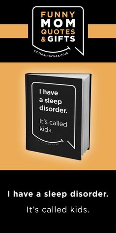 Mom's sleep disorder ~ Smack this quote onto Notebooks & more. We're here to send a smile your way when #momlife gets crazy! Find your #smilestyle at smilesmacker.com Moms Sleep, Motherhood Funny, Funny Mom Quotes, Birthday Gift For Wife, Notebooks, Journals, Gift Quotes, Lose My Mind, Parenting Quotes