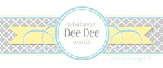 Whatever Dee-Dee wants, she's gonna get it: Coloring | Recipes | Craft Tutorials | Fashion | Motherhood