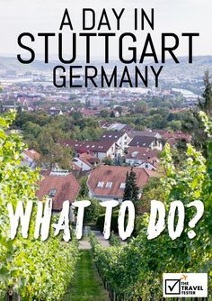 One day in Stuttgart Germany? See the Highlights with these Tips