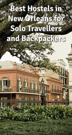 Best Hostels in New Orleans for Solo Travellers and Backpackers: New Orleans is a truly unique American city which has a rich history and a…