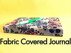 Fabric Covered Journal....would make a great gift.
