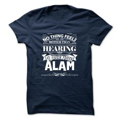 (Tshirt Design) ALAM  Best Shirt design   Tshirt For Guys Lady Hodie  SHARE and Tag Your Friend