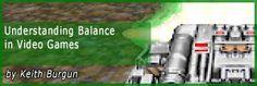 Gamasutra - Understanding Balance in Video Games
