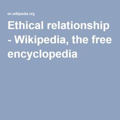 Ethical relationship - Wikipedia, the free encyclopedia