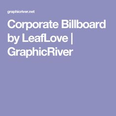 Corporate Billboard by LeafLove | GraphicRiver