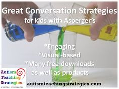 At autismteachingstrategies.com, I offer  a large selection of free downloads to help kids with Asperger's and other ASD's to learn social conversation skills.  This was pinned by pinterest.com/joelshaul/ .  Follow all our boards.
