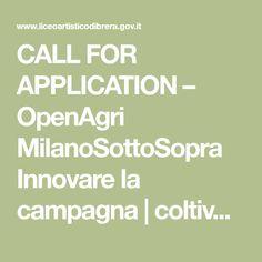 CALL FOR APPLICATION – OpenAgri MilanoSottoSopra Innovare la campagna   coltivare la città   Liceo artistico di Brera