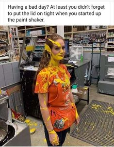 home depot girl covered in paint - Having a bad day? At least you didn't forget to put the lid on tight when you started up the paint shaker. Funny Shit, Haha Funny, Funny Cute, Funny Posts, Funny Memes, Hilarious, Lol, Funny Stuff, Funny Things