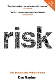 Risk: The Science and Politics of Fear by [Gardner, Dan]