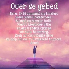 Ouer se gebed Prayer Verses, Bible Prayers, Bible Verses Quotes, Bible Quotes, Bible Scriptures, Prayer For My Children, My Children Quotes, Quotes For Kids, Meaningful Quotes