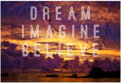 Dream Imagine Believe .... Photos we take quotes we live by ....  #quotes #quotestoliveby #travelquotes #dreamquotes #travel #travelphotos #dreamtimesail #sailing #sail #dreamsdocometrue #daretodream
