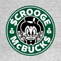 Welcome to Scrooge's Starbuks...4000 $ for a cup of coffee
