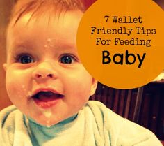 Wallet Friendly Tips For Feeding Baby Toddler
