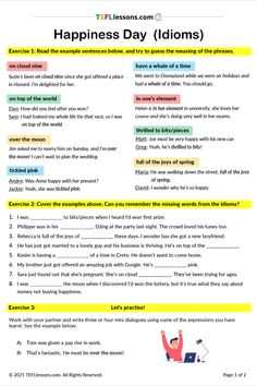 This is a Happiness Day Idioms lesson. Students study idioms connected to happiness in context, and then complete a gap fill exercise to test their memories of the idioms. Finally, they write mini dialogues to practise the idioms.Click through to register and download. #InternationalDayofHappinessESL #HappinessIdioms#HappinessDayESL #TeachEnglish #LearnEnglish #TESOL #TESL #TEFL #ELT #ESL #EFL #TeachingEnglish #TEFLtimesavers #EnglishHandouts #EnglishWorksheets #TEFLlessonPlans Esl Lessons, Online Lessons, English Lessons, Efl Teaching, Free Teaching Resources, International Day Of Happiness, Teacher Notes, Student Studying, Learning English