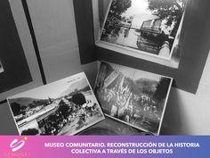 Museo Comunitario. Reconstrucción de la historia colectiva a través de los objetos
